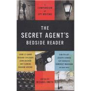 The Secret Agent's Bedside Reader: A Compendium of Spy Writing by Smith, Michael, 9781849547406