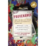 Provenance : How a Con Man and a Forger Rewrote the History of Modern Art by Salisbury, Laney (Author); Sujo, Aly (Author), 9780143117407