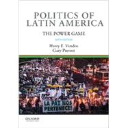 Politics of Latin America The Power Game by Vanden, Harry E.; Prevost, Gary, 9780190647407
