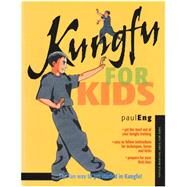 Kungfu for Kids by Eng, Paul; Tok, Stephanie, 9780804847407