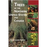 Trees of the Northern United States and Canada by Farrar, John Laird, 9780813827407
