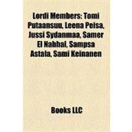Lordi Members : Tomi Putaansuu, Leena Peisa, Jussi Sydänmaa, Samer el Nahhal, Sampsa Astala, Sami Keinänen by , 9781158417407