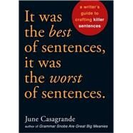 It Was the Best of Sentences, It Was the Worst of Sentences by Casagrande, June, 9781580087407