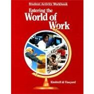 Entering the World of Work Student Activity Workbook by Kimbrell, Grady; Vineyard, Ben S., 9780026767408