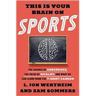 This Is Your Brain on Sports by WERTHEIM, L. JONSOMMERS, SAM, 9780553447408