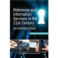 Reference and Information Services in the 21st Century: An Introduction by Cassell, Kay Ann, 9781555707408