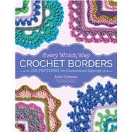 Every Which Way Crochet Borders by Eckman, Edie, 9781612127408