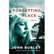 The Forgetting Place by Burley, John, 9780062227409