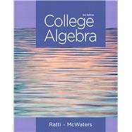 College Algebra Plus NEW MyMathLab -- Access Card Package by Ratti, J. S.; McWaters, Marcus S., 9780321917409