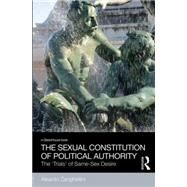 The Sexual Constitution of Political Authority: The 'Trials' of Same-Sex Desire by Zanghellini; Aleardo, 9780415827409