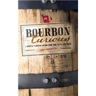 Bourbon Curious by Minnick, Fred, 9780760347409