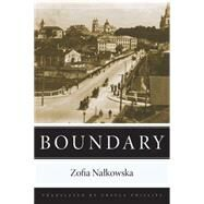 Boundary by Nalkowska, Zofia; Phillips, Ursula, 9780875807409