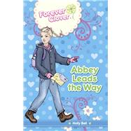 Abbey Leads the Way by Bell, Holly, 9781742977409