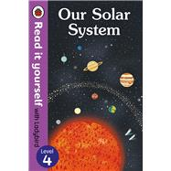 Our Solar System by Baker, Chris; Wheatcroft, Ryan, 9780241237410