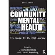 Community Mental Health: Challenges for the 21st Century, Second Edition by Rosenberg; Jessica, 9780415887410