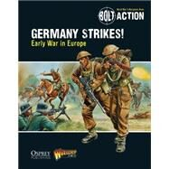 Bolt Action: Germany Strikes! Early War in Europe by Games, Warlord; Dennis, Peter, 9781472807410