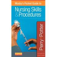 Mosby's Pocket Guide to Nursing Skills & Procedures by Perry, Anne Griffin, R.N.; Potter, Ptricia A., Ph.D., R.N.; Desmarais, Paul L., Ph.D, R.N. (CON), 9780323187411