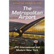 The Metropolitan Airport by Bloom, Nicholas Dagen, 9780812247411