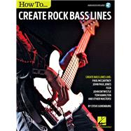 How to Create Rock Bass Lines by Gorenburg, Steve, 9781495047411