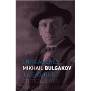 Mikhail Bulgakov by Curtis, J. A. E., 9781780237411
