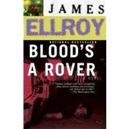 Blood's a Rover by Ellroy, James, 9780375727412