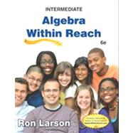 Intermediate Algebra Algebra Within Reach by Larson, Ron, 9781285087412