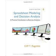 Spreadsheet Modeling & Decision Analysis: A Practical Introduction to Business Analytics A Practical Introduction to Business Analytics by Ragsdale, Cliff, 9781305947412