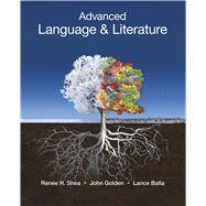 Advanced Language & Literature For Honors and Pre-AP® English Courses by Shea, Renee H.; Golden, John; Balla, Lance, 9781457657412