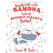 Walking with Ramona Exploring Beverly Cleary's Portland by Foster, Laura O., 9781621067412
