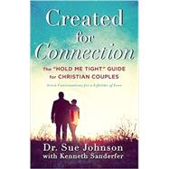 Created for Connection by Johnson, Sue; Sanderfer, Kenneth, 9780316307413