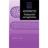 Adsorbents : Fundamentals and Applications by Yang, Ralph T., 9780471297413