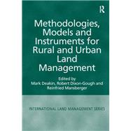 Methodologies, Models and Instruments for Rural and Urban Land Management by Deakin,Mark, 9781138247413