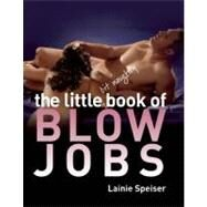 The Little Bit Naughty Book of Blow Jobs by Speiser, Lainie, 9781569757413