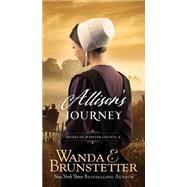 Allison's Journey by Brunstetter, Wanda E., 9781630587413
