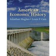 American Economic History by Hughes, Jonathan; Cain, Louis, 9780137037414