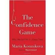 The Confidence Game by Konnikova, Maria, 9780525427414