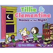 Tillie & Clementine Noises in the Night by Killeen, Dan; Killeen, Dan, 9780989847414