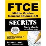 FTCE Middle Grades General Science (5-9) Secrets: FTCE Subject Test Review for the Florida Teacher Certification Examinations by Mometrix Media, 9781609717414
