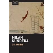 La broma/ The joke by Kundera, Milan, 9786074217414