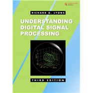 Understanding Digital Signal Processing by Lyons, Richard G., 9780137027415