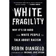 White Fragility by DIANGELO, ROBINDYSON, MICHAEL ERIC, 9780807047415
