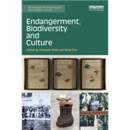 Endangerment, Biodiversity and Culture by Vidal; Fernando, 9781138847415