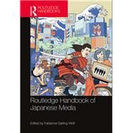 Routledge Handbook of Japanese Media by Darling-Wolf; Fabienne, 9781138917415