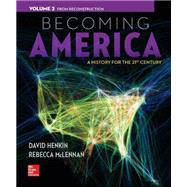 Becoming America Vol 2 w/ Connect Plus 1 Term Access Card by Henkin, David; Mclennan, Rebecca, 9781259317415