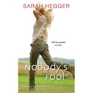 Nobody's Fool by Hegger, Sarah, 9781420137415