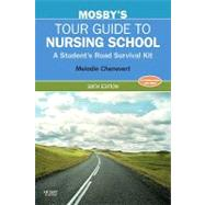 Mosby's Tour Guide to Nursing School: A Student's Road Survival Kit by Chenevert, Melodie, 9780323067416