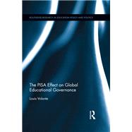 The PISA Effect on Global Educational Governance by Volante; Louis, 9781138217416