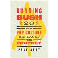 Burning Bush 2.0 by Asay, Paul, 9781426787416