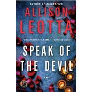 Speak of the Devil A Novel by Leotta, Allison, 9781451677416