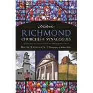 Historic Richmond Churches and Synagogues by Griggs, Walter S.; Diller, Robert, 9781467137416
